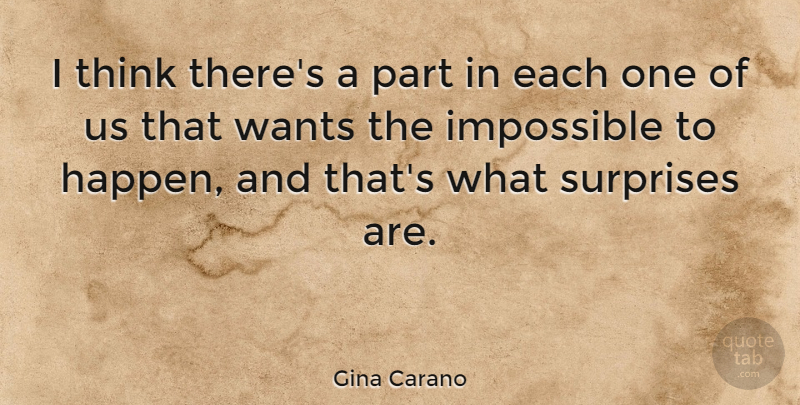 Gina Carano Quote About Thinking, Want, Impossible: I Think Theres A Part...