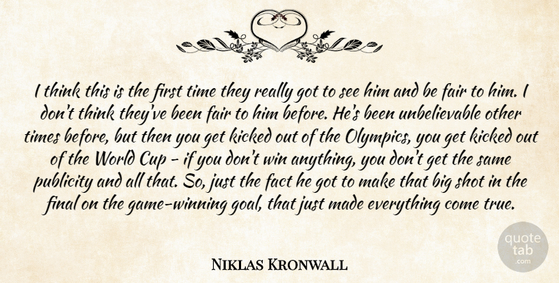 Niklas Kronwall Quote About Cup, Fact, Fair, Final, Kicked: I Think This Is The...