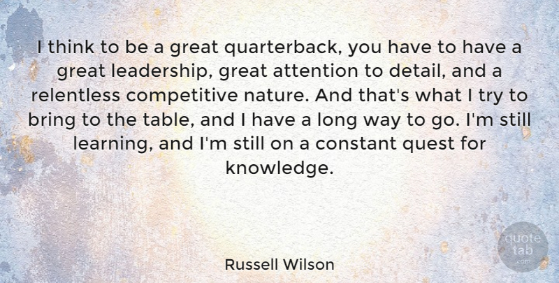 Russell Wilson I Think To Be A Great Quarterback You Have To Have