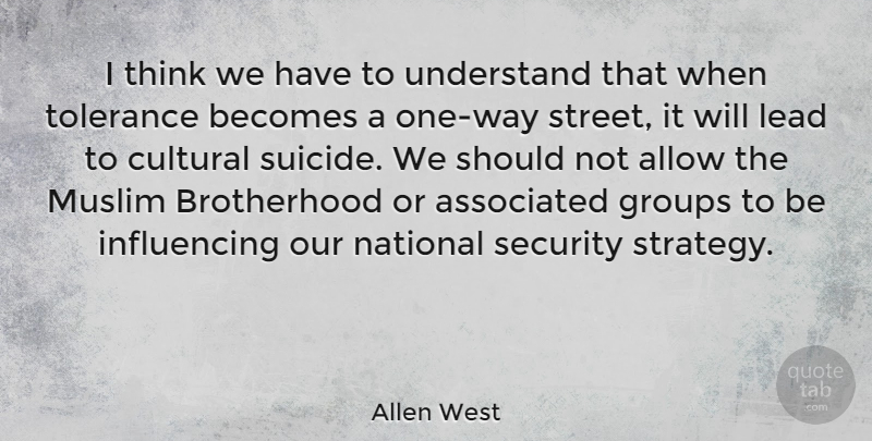 Allen West Quote About Suicide, Thinking, Tolerance: I Think We Have To...