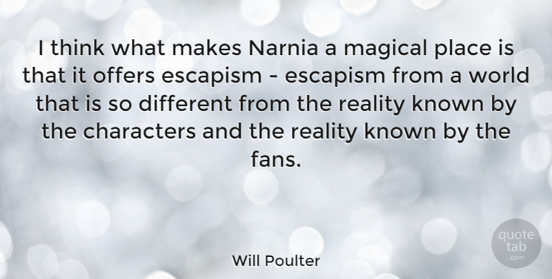 Will Poulter Quote About Characters, Known, Magical, Offers: I Think What Makes Narnia...