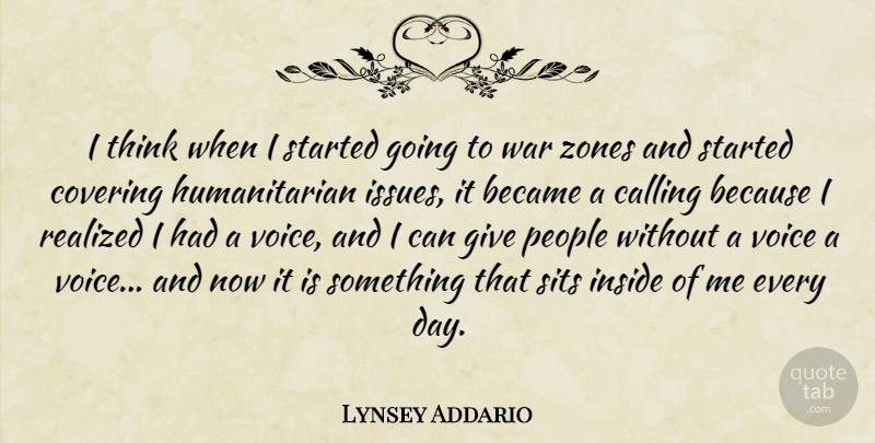 Lynsey Addario Quote About Became, Calling, Covering, People, Realized: I Think When I Started...