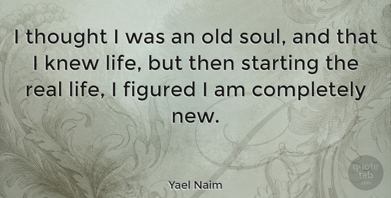 Yael Naim: I thought I was an old soul, and that I knew life
