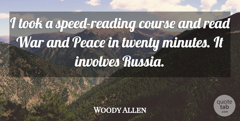Woody Allen I Took A Speed Reading Course And Read War And Peace In