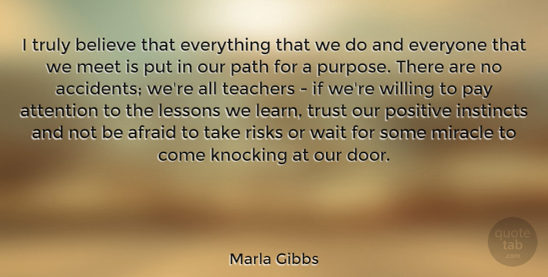 Marla Gibbs Quote About Teacher, Believe, Doors: I Truly Believe That Everything...