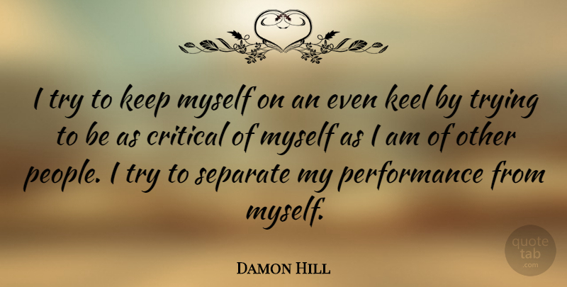 Damon Hill Quote About Athlete, People, Trying: I Try To Keep Myself...