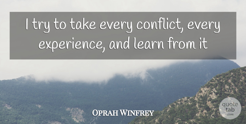 Oprah Winfrey Quote About Love, Life, Trying: I Try To Take Every...
