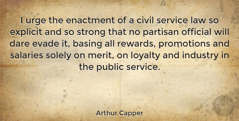 Arthur Capper Quote About Civil, Dare, Explicit, Industry, Law: I Urge The Enactment Of...