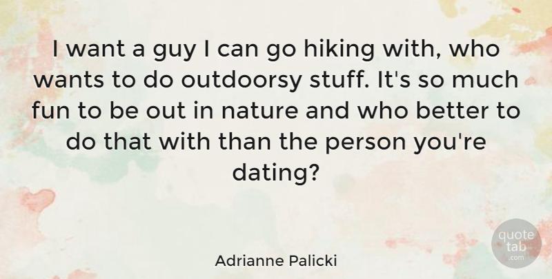 Adrianne Palicki: I want a guy I can go hiking with, who ...