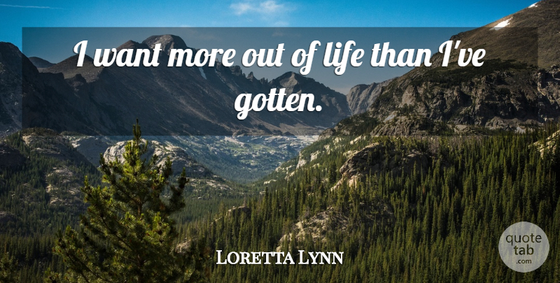 Loretta Lynn: I Want More Out Of Life Than I've Gotten