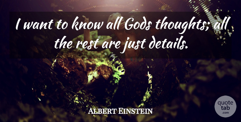 Albert Einstein Quote About Love, Inspirational, Life: I Want To Know All...