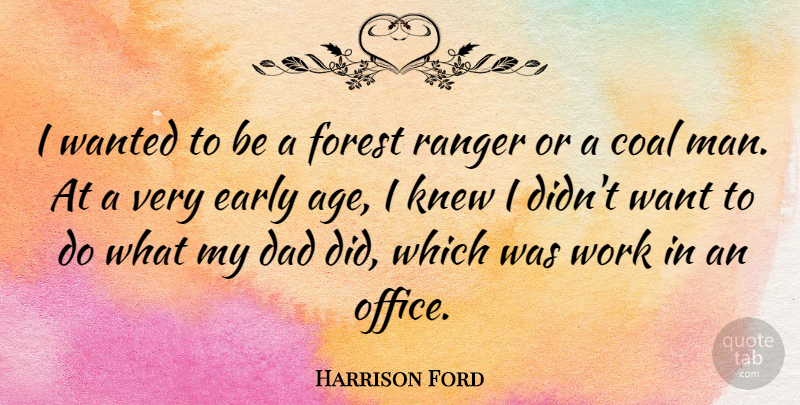 Harrison Ford Quote About Boyfriend, Dad, Father: I Wanted To Be A...