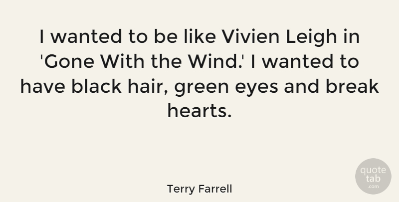 Terry Farrell I Wanted To Be Like Vivien Leigh In Gone With The