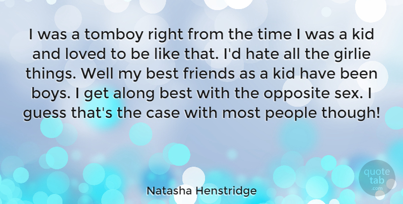 Natasha Henstridge I Was A Tomboy Right From The Time I Was A Kid