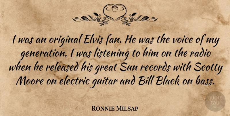 Ronnie Milsap Quote About Bill, Black, Electric, Elvis, Great: I Was An Original Elvis...