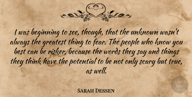 Sarah Dessen Quote About Thinking, People, Scary: I Was Beginning To See...