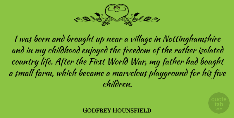 godfrey hounsfield i was born and brought up near a village in