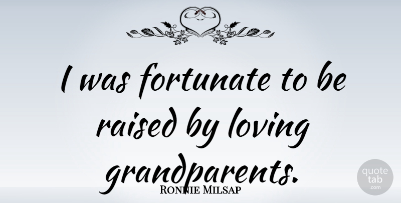 Ronnie Milsap Quote About undefined: I Was Fortunate To Be...