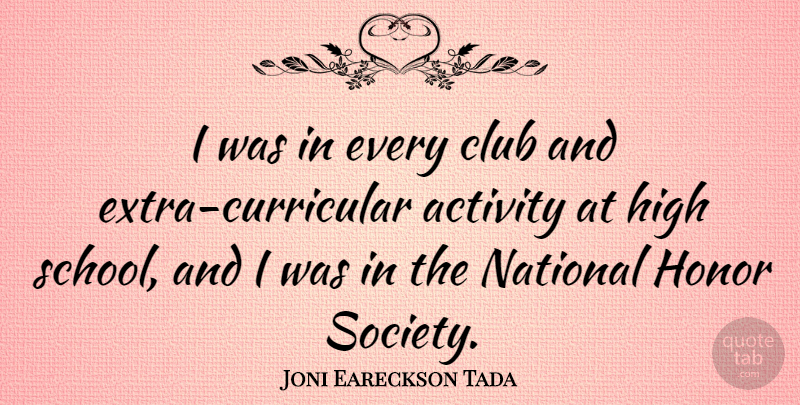 Joni Eareckson Tada: I was in every club and extra ...
