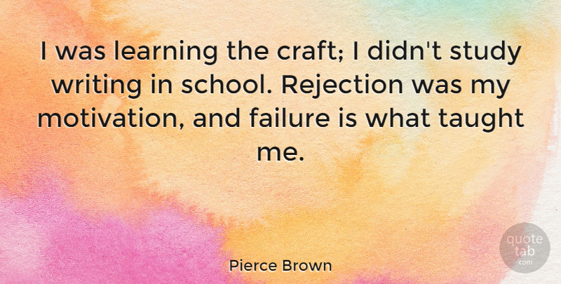 Pierce Brown Quote About Failure, Learning, Study, Taught: I Was Learning The Craft...