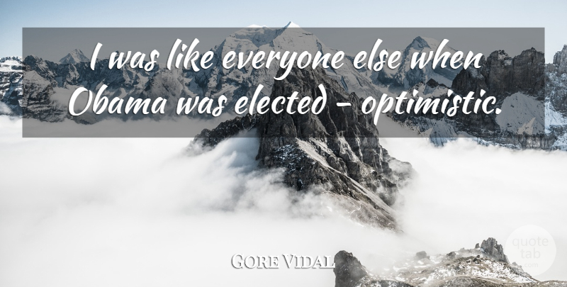 Gore Vidal Quote About Elected, Obama: I Was Like Everyone Else...