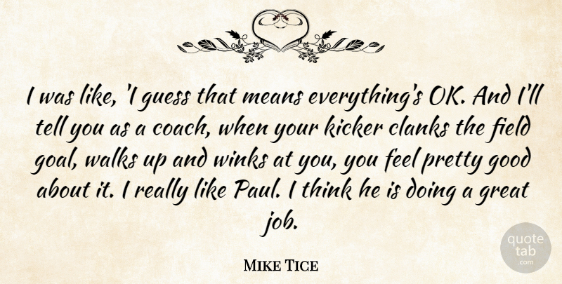 Mike Tice I Was Like I Guess That Means Everythings Ok And Ill