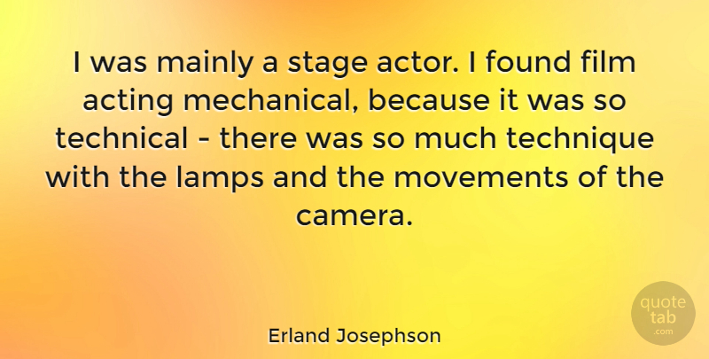 Erland Josephson Quote About Acting, Lamps, Stage Actors: I Was Mainly A Stage...