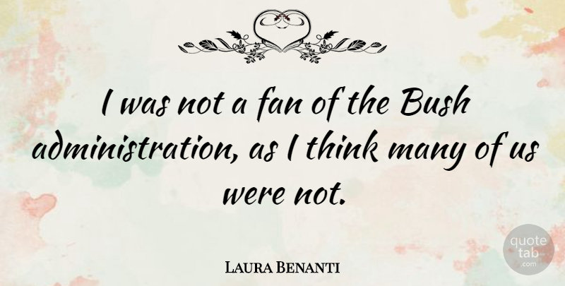 Laura Benanti Quote About undefined: I Was Not A Fan...