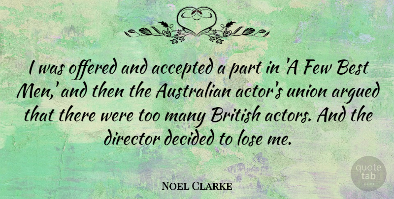 Noel Clarke Quote About Men, Actors, Unions: I Was Offered And Accepted...