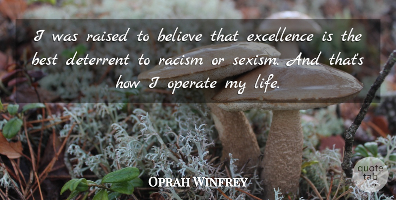 Oprah Winfrey Quote About Inspirational, Life, Motivational: I Was Raised To Believe...