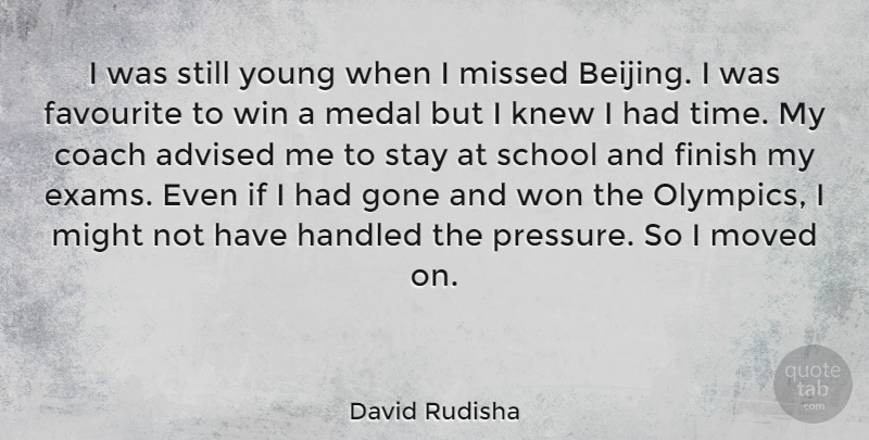 David Rudisha Quote About School, Winning, Moved On: I Was Still Young When...
