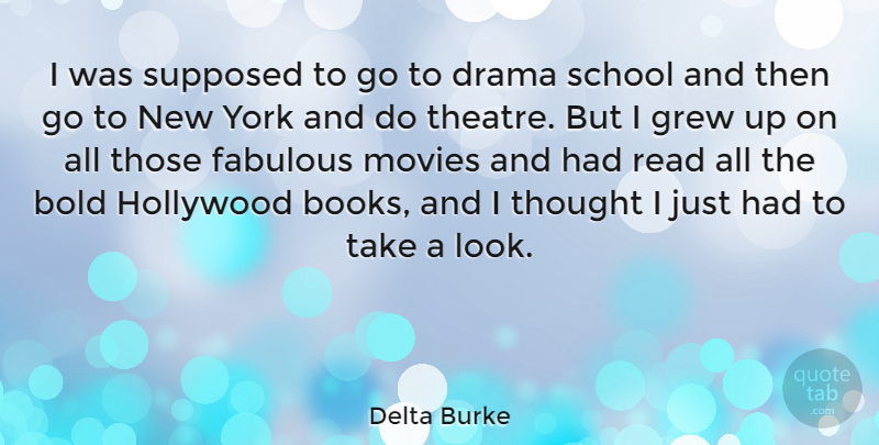 Delta Burke Quote About New York, Drama, Book: I Was Supposed To Go...
