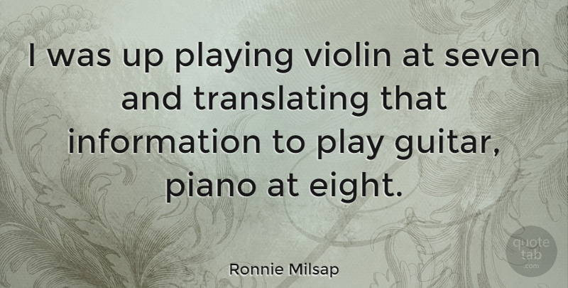 Ronnie Milsap Quote About Information, Playing, Seven: I Was Up Playing Violin...
