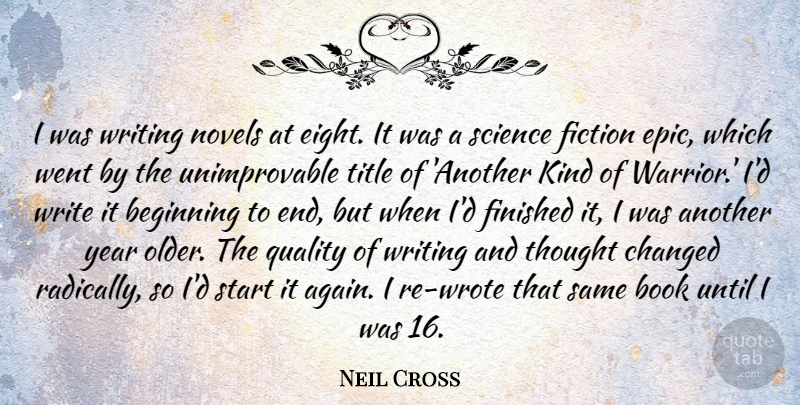 Neil Cross I Was Writing Novels At Eight It Was A Science Fiction