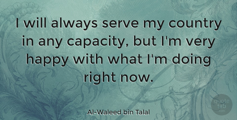 Al-Waleed bin Talal Quote About Country, Capacity, Very Happy: I Will Always Serve My...