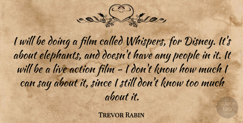 Trevor Rabin Quote About Elephants, People, Too Much: I Will Be Doing A...