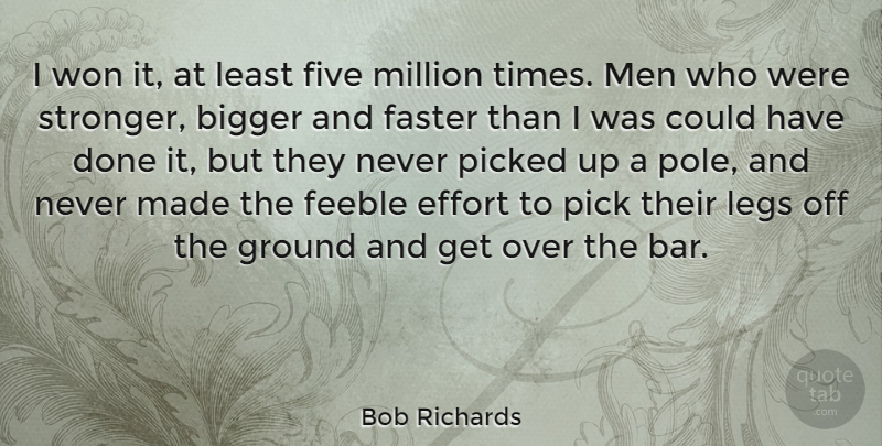 Bob Richards Quote About American Athlete, Bigger, Faster, Feeble, Five: I Won It At Least...