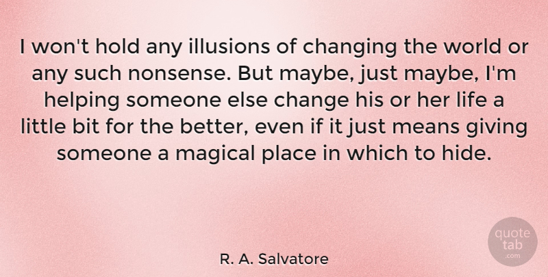 R A Salvatore I Wont Hold Any Illusions Of Changing The World Or