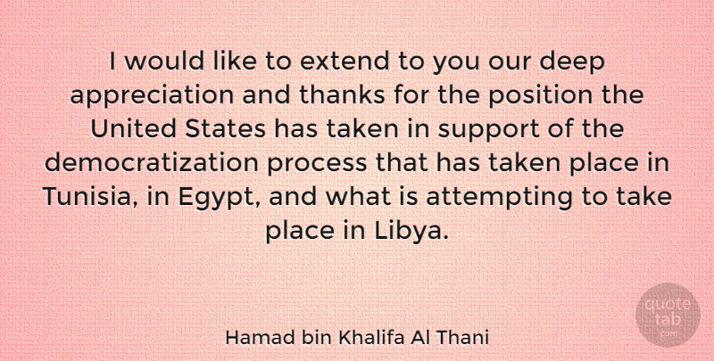Hamad bin Khalifa Al Thani Quote About Appreciation, Taken, Egypt: I Would Like To Extend...