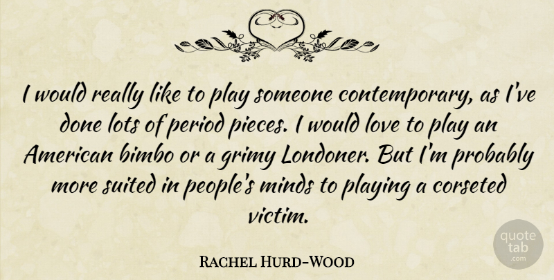 Rachel Hurd Wood I Would Really Like To Play Someone Contemporary