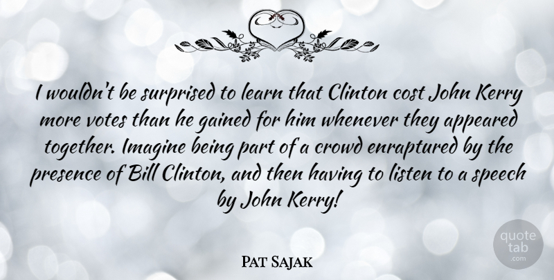 Pat Sajak I Wouldnt Be Surprised To Learn That Clinton Cost John