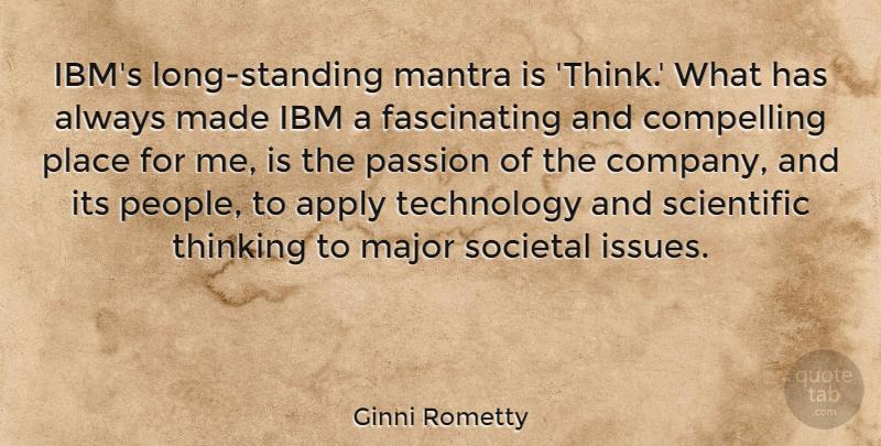 Ibm Quote Enchanting Ginni Rometty IBM's Longstanding Mantra Is 'Think' What Has