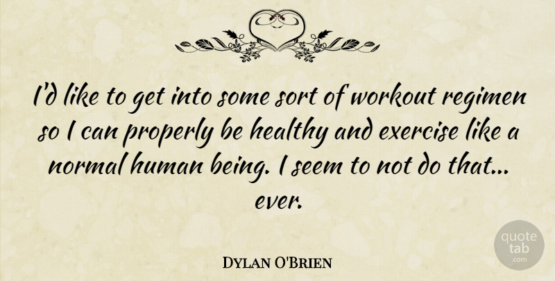 Dylan O\'Brien: I\'d like to get into some sort of workout ...