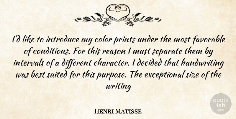 Henri Matisse Quote About Best, Color, Decided, Favorable, Intervals: Id Like To Introduce My...