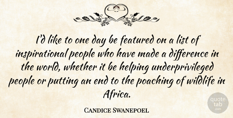 Candice Swanepoel Quote About Differences, People, One Day: Id Like To One Day...