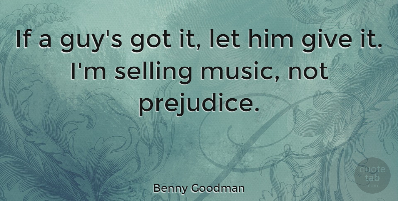 Benny Goodman If A Guys Got It Let Him Give It Im Selling Music
