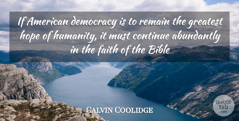 Calvin Coolidge Quote About Presidential, Humanity, Democracy: If American Democracy Is To...