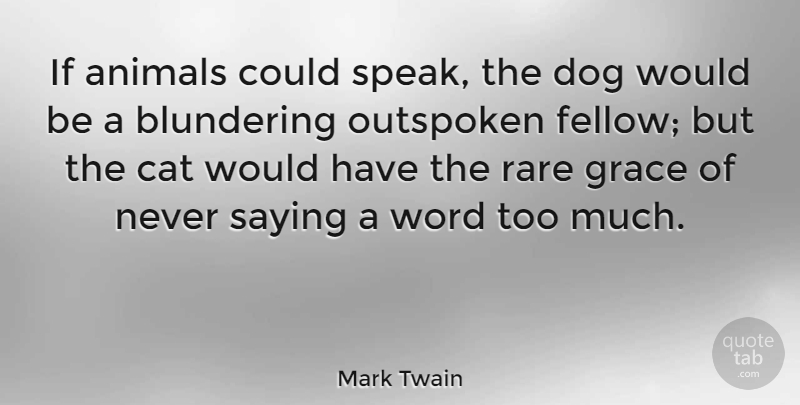 Mark Twain Quote About Dog, Cat, Animal: If Animals Could Speak The...
