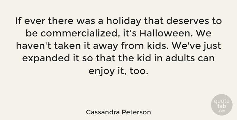 Cassandra Peterson Quote About Trust, Halloween, Taken: If Ever There Was A...