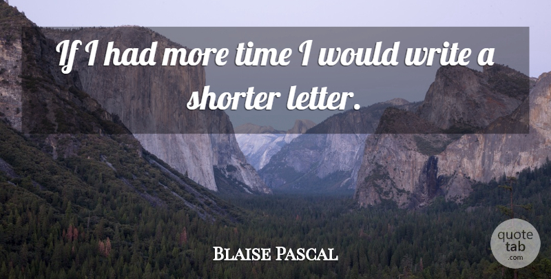 Blaise Pascal Quote About Inspirational, Writing, Letters: If I Had More Time...